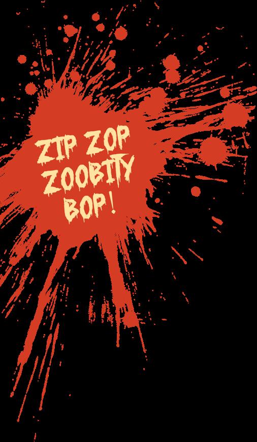 Zip Zop Zobity Bop!